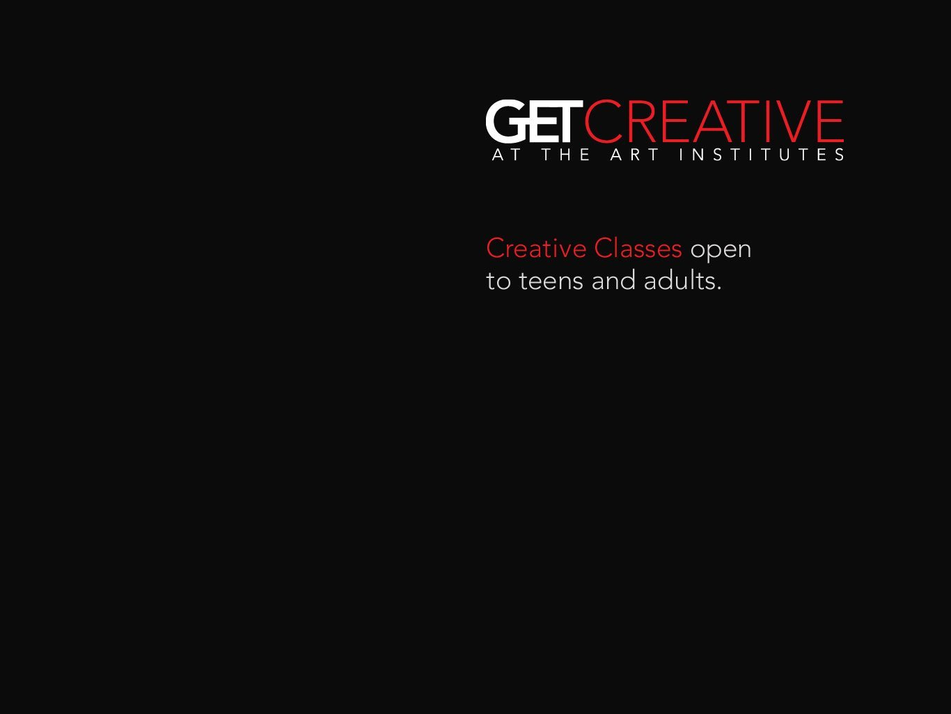 Get Creative At The Art Institutes | Creative classes Get Creative at The Art Institutes | Creative Classes open to teens and adults.